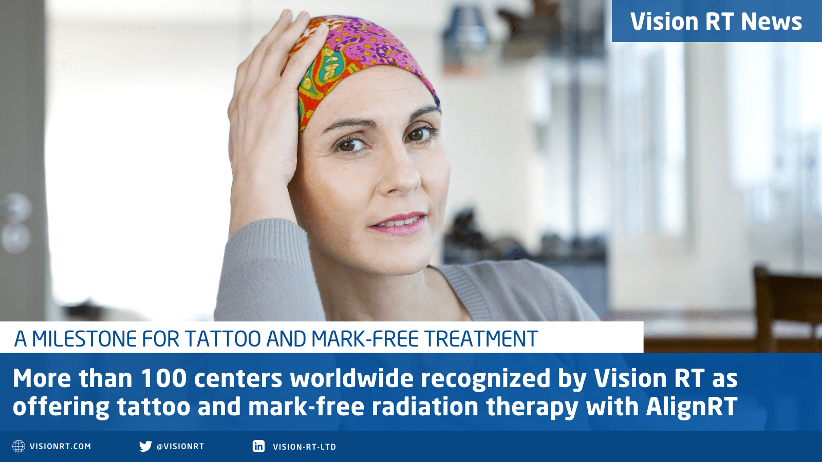 100 tattoo and mark-free radiation therapy centers with AlignRT technology by Vision RT